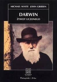 Darwin Zywot Uczonego by Michael White and John Gribbin