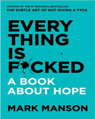 Book Cover of Everything is Fucked by Mark Manson
