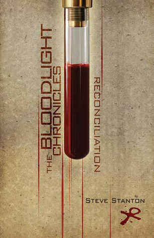 Book Cover The Bloodlight Chronicles - Reconciliation by Steve Stanton